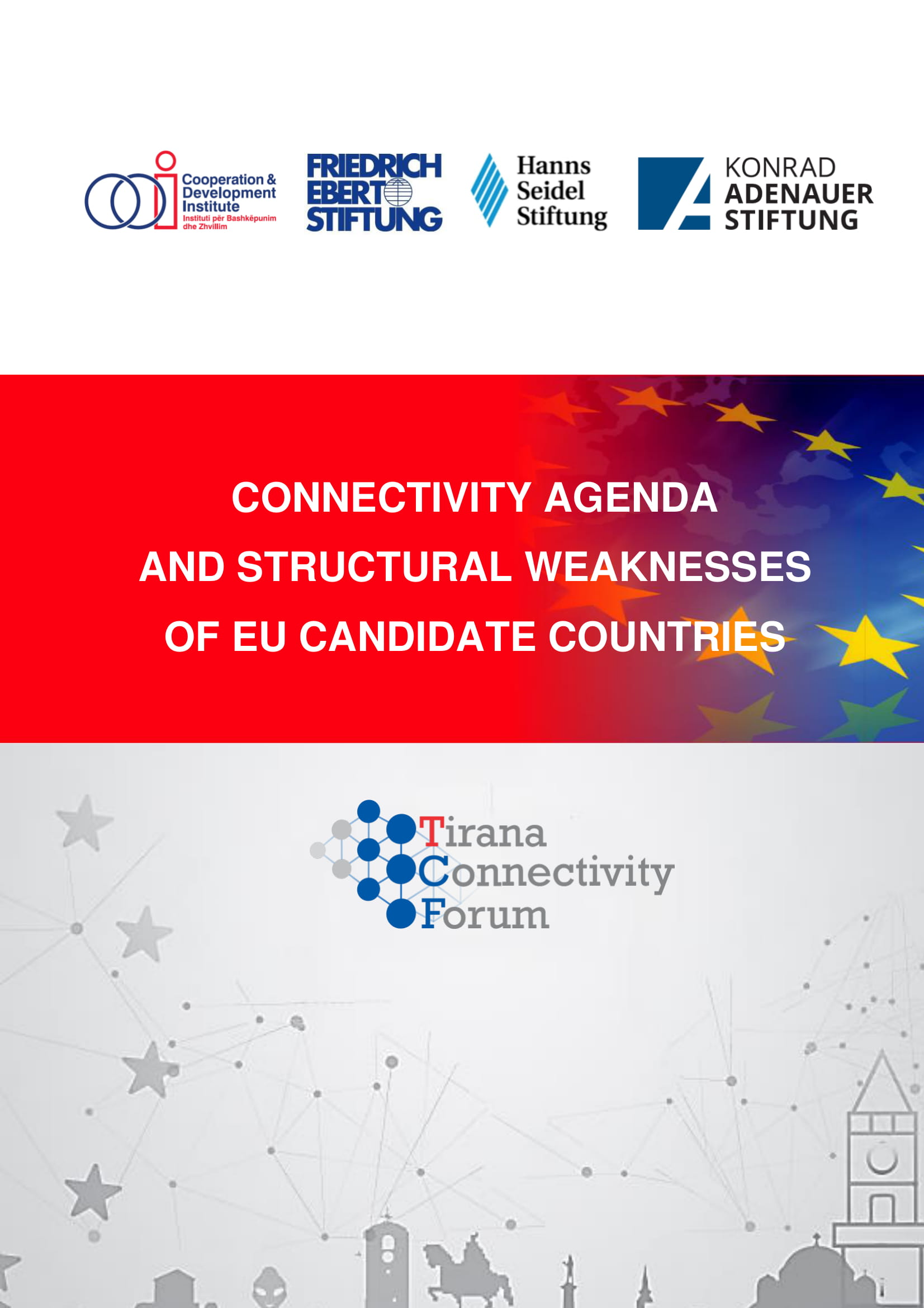 Connectivity Agenda and Structural Weaknesses of EU Candidate Countries