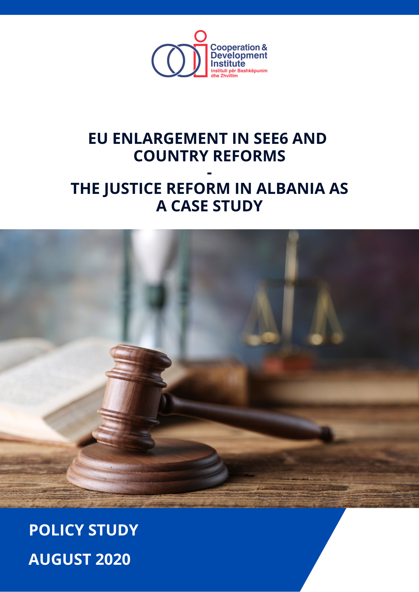 EU ENLARGEMENT IN SEE6 AND COUNTRY REFORMS – THE JUSTICE REFORM IN ALBANIA AS A CASE STUDY
