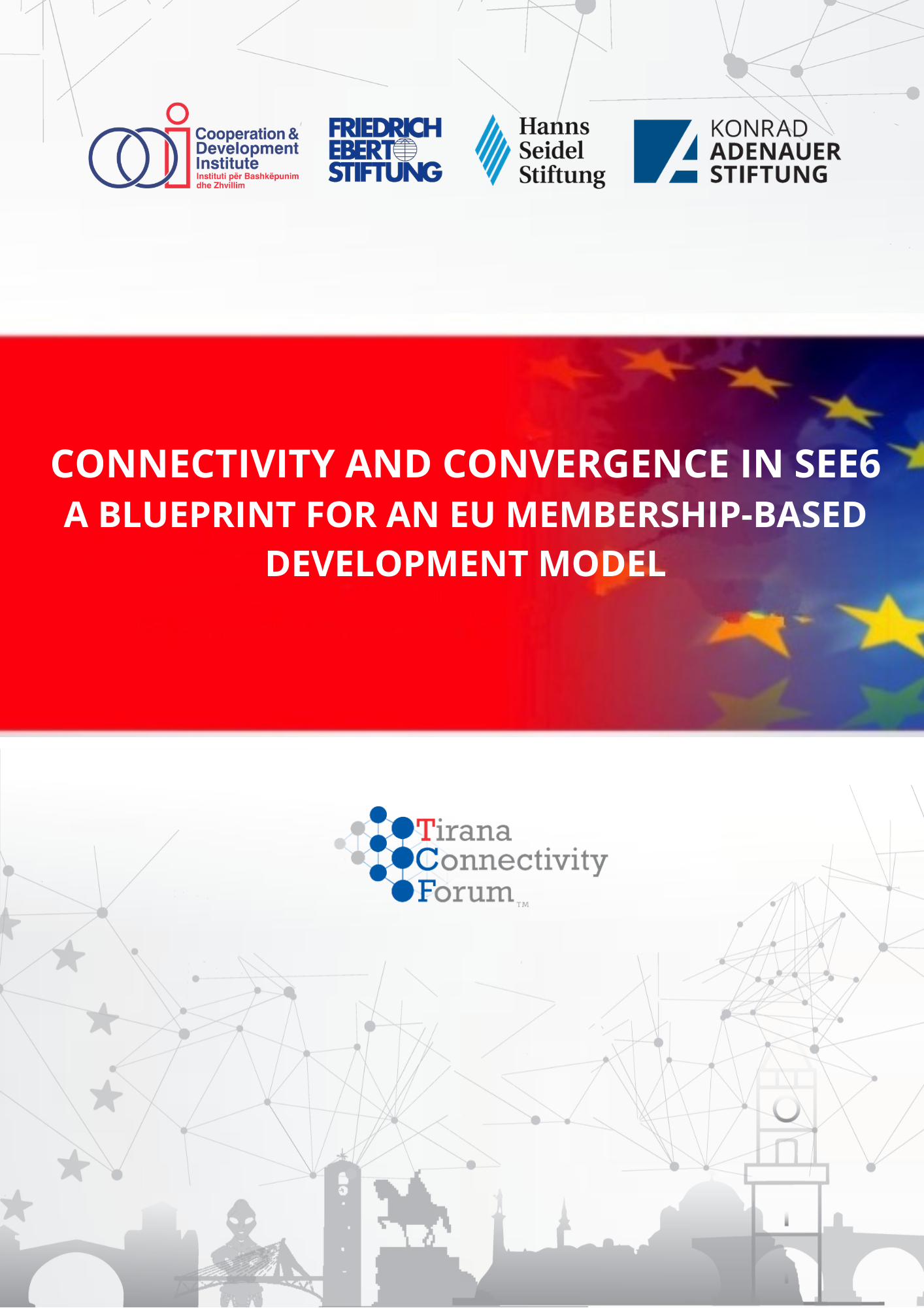 Connectivity and Convergence in SEE6: A Blueprint for an EU Membership-Based Development Model
